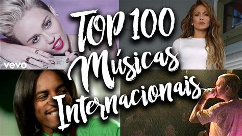 As 100 Melhores Músicas Internacionais em Ingles de Todos ...