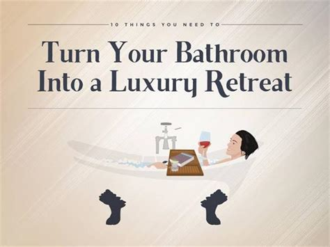 10 Things You Need To Turn Your Bathroom Into A Luxury