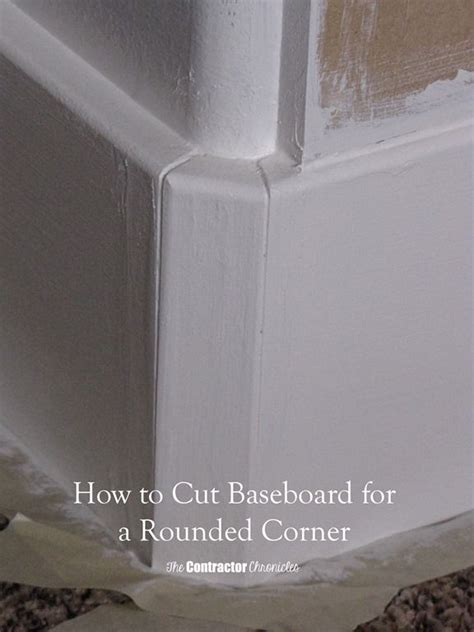 cut baseboard   rounded corner  contractor