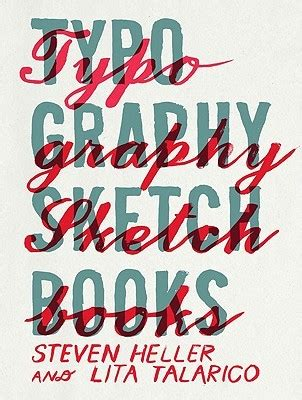typography sketchbooks  steven heller