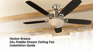 Ceiling Fan Light Harbor Breeze How To Install The Harbor Breeze 52in Paddle Stream
