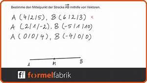 Mittelpunkt Einer Strecke Berechnen : vektorrechnung mittelpunkt der strecke ab bestimmen youtube ~ Themetempest.com Abrechnung