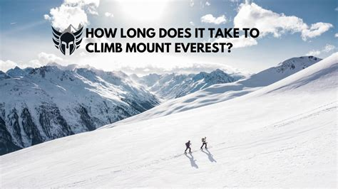 How to prepare for a hike on mount washington. How Long Does it Take to Climb Mount Everest? - Hiking Warrior