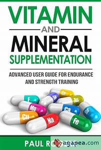 Vitamin And Mineral Supplementation  Advanced User Guide