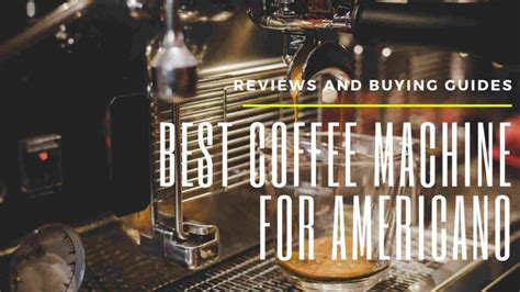 Espresso with convenience why we don't recommend keurig machines Top 15 Best Coffee Machine For Americano: Reviews 2021