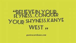 Believe In You Flyness Conquer Your Shyness Kanye West
