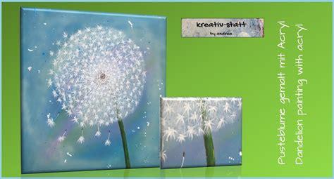 kreativ statt bild acryl malen pusteblume painting