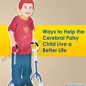 Ways to Help the Cerebral Palsy Child Live a Better Life