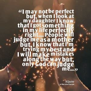 I May Not Be Perfect Mom Quotes