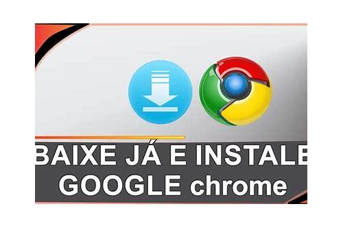 baixar gratuito google chrome 2015 para pc xp