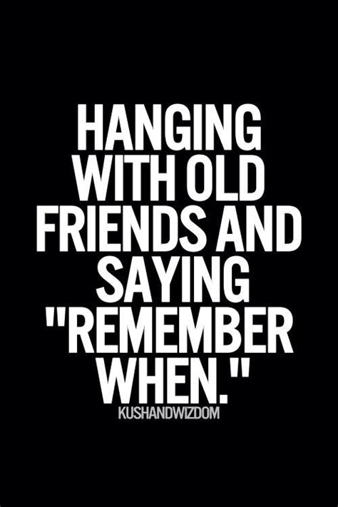 quotes on seeing old friends again