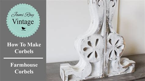 How To Make A Corbel by How To Make Corbels Farmhouse Corbels