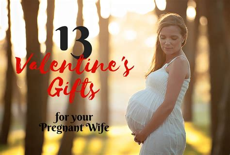 13 Valentine's Gifts For Your Pregnant Wife Gifts For 11 Year Olds 2017 Baskets Father's Day Grandparents In India From Usa Personalised Grandad Fathers Xmas Uk New Under  Personalized Music Lovers