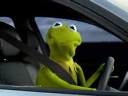 Kermit The Frog Meme Generator - kermit the frog in car meme generator