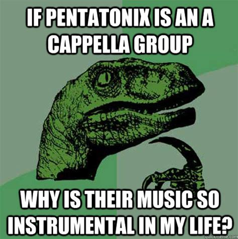 Philosoraptor Meme Pentatonix Memes Philosoraptor