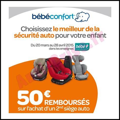 siege auto 2eme age offre de remboursement odr bébé confort 50 sur le