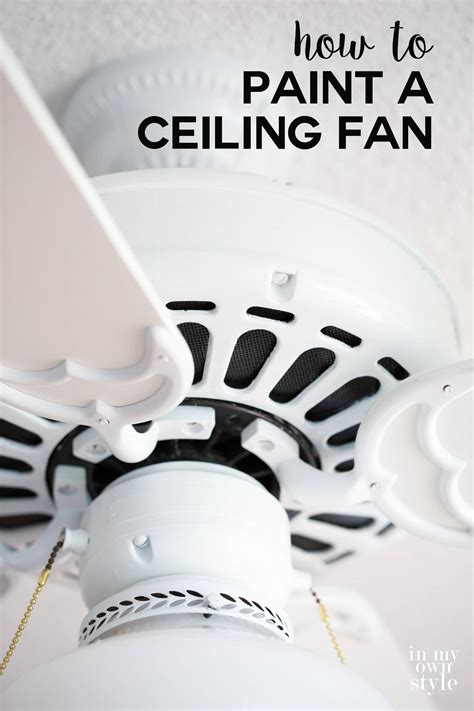 Ideas For Painting Kitchen Cabinets - how to paint a ceiling fan without taking it down in my own style