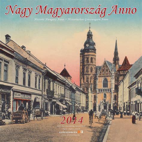 There's no such thing as. magas-tatra.info: Nagy Magyarország Anno - 2014-es falinaptár