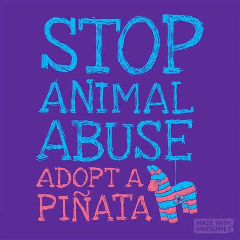 stop animal abuse adopt  pinata  storenvy
