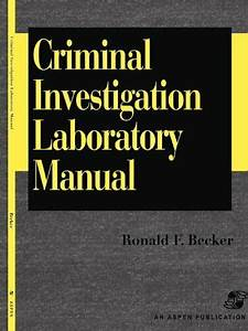 Criminal Investigation Laboratory Manual By Ronald Becker