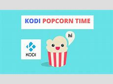 How to Install Popcorn Time on Kodi in Less Than 2 Minutes