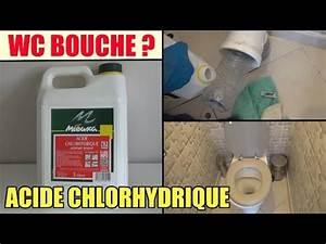 Déboucher Canalisation Acide Chlorhydrique : toilette wc bouch test de l 39 acide chlorhydrique pour deboucher douche baignoire evier ~ Medecine-chirurgie-esthetiques.com Avis de Voitures