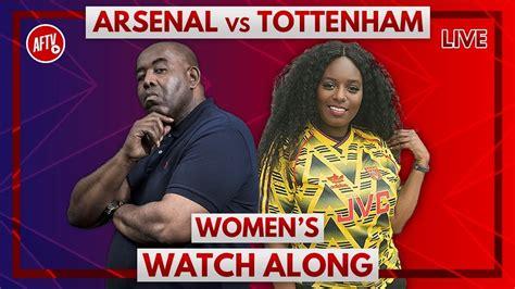 Arsenal Ladies vs Tottenham Ladies Live Watch-along with ...