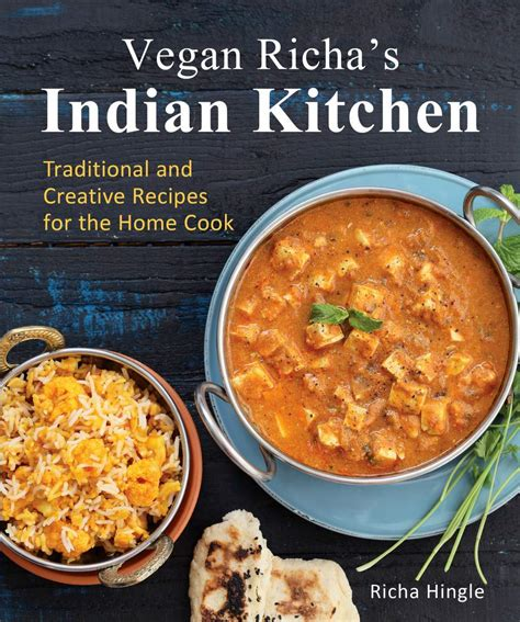 vegan richa 39 s indian kitchen cookbook vegan richa
