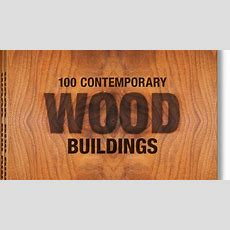 Book Review 100 Contemporary Wood Buildings  Best Design