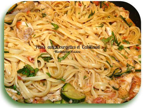 cuisine des courgettes pâtes au cabillaud et aux courgettes miechambo cuisine