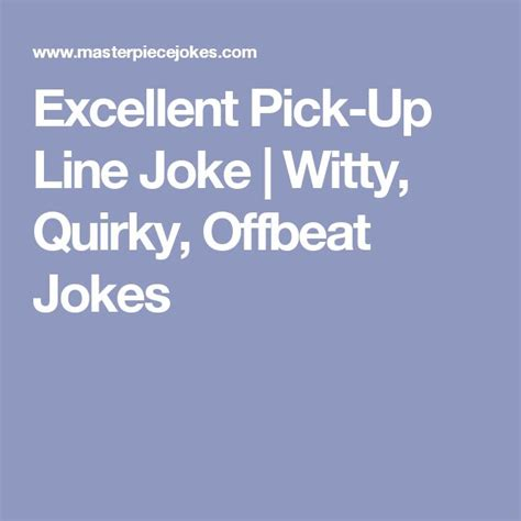 Best 20+ Witty Pick Up Lines Ideas On Pinterest Good