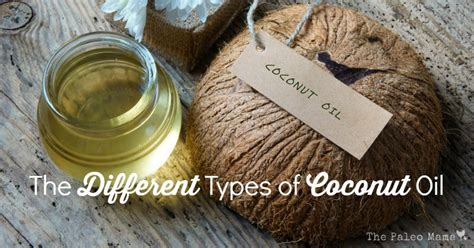 The Different Types Of Coconut Oil