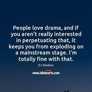Picture Quotes about Drama - Quote Images - IdleHearts