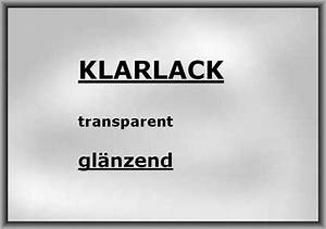 Glatt Und Glänzend : klarlack transparent glatt gl nzend ~ Frokenaadalensverden.com Haus und Dekorationen