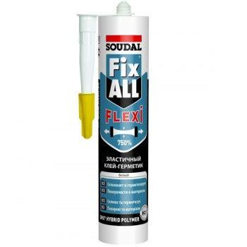 soudal fix all soudal fix all flexi гибридный эластичный клей герметик