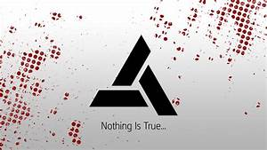 Nothing Is True... by Flamablep on DeviantArt