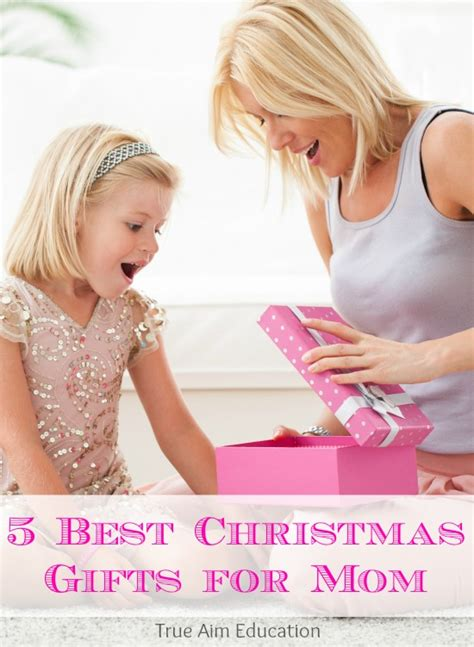 best gift for mom on christmas 5 best gifts for true aim