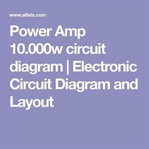 Power Amp 10 000w Circuit Diagram