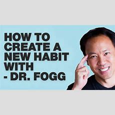 Kwik Brain Episode 15 How To Create New Habits Fast With Dr Fogg Youtube