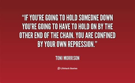 Holding Me Down Quotes