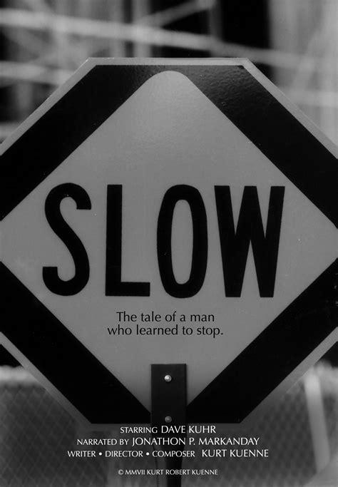 Slow - Kurt Kuenne