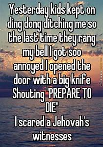 Scared a Jehova... Funny Witness Quotes