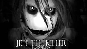 Jeff The Killer Theme Song (Piano Version) Sweet Dreams ...  Killer