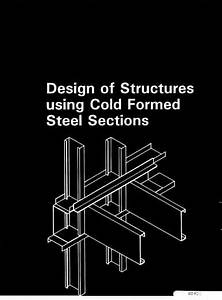 Design Of Structures Using Cold Formed Steel Sections