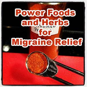 Power Foods And Herbs For Migraine Relief  U2013 Natural