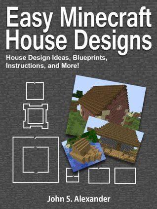 easy minecraft house designs house design ideas blueprints instructions    john