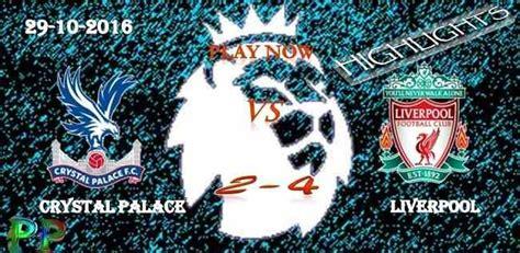 Crystal Palace 2 - 4 Liverpool 29.10.2016 HIGHLIGHTS ...