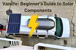 Vanlife Solar  Beginner U0026 39 S Guide To Solar Components In