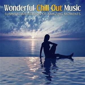 Wonderful Chill Out Music: Summertime Session of Amazing ...