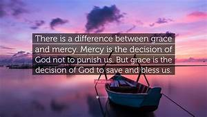 """Max Lucado Quote: """"There is a difference between grace and ..."""